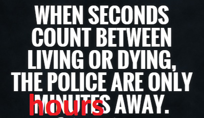 police are only minutes away